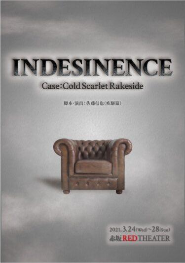 LUCKUP プロデュース『INDESINENCE Case:Cold Scarlet Rakeside』